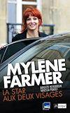 Télécharger le livre :  Mylène Farmer, la star aux deux visages