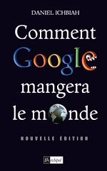 Download this eBook Comment Google mangera le monde (2010)