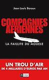 Télécharger le livre :  Compagnies aériennes - La faillite du modèle