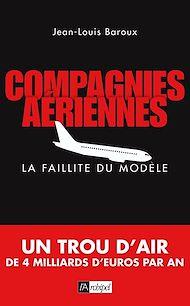 Téléchargez le livre :  Compagnies aériennes - La faillite du modèle