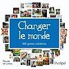 Télécharger le livre :  Changer le monde - 365 gestes solidaires