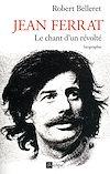 Télécharger le livre :  Jean Ferrat - Le chant d'un révolté