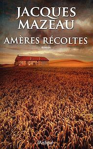 Téléchargez le livre :  Amères récoltes