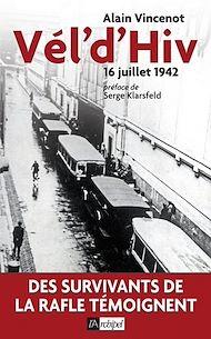 Téléchargez le livre :  Vél'd'Hiv - 16 juillet 1942
