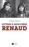 Télécharger le livre :  Lettres à mon frère Renaud