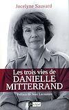 Télécharger le livre :  Les trois vies de Danielle Mitterrand