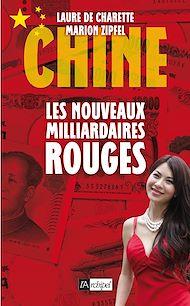 Téléchargez le livre :  Chine : les nouveaux milliardaires rouges