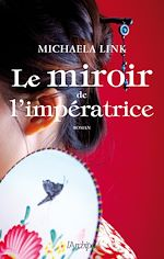 Tlchargez le livre numrique : Tlchargez le livre numrique : Le miroir de l'impratrice