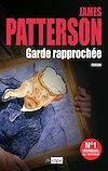 Garde rapprochée | Patterson, James. Auteur