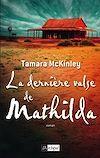 La dernière valse de Mathilda | McKinley, Tamara