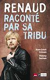Télécharger le livre :  Renaud raconté par sa tribu