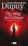 Du sang sous les collines | Dupuy, Marie-Bernadette. Auteur