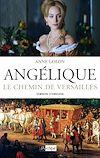 Angélique, Le chemin de Versailles - Tome 2 | Golon, Anne