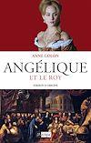 Angélique et le Roy - Tome 3 | Golon, Anne