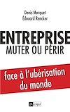 Télécharger le livre :  Entreprise : muter ou périr - Face à l'ubérisation du monde