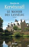 Le manoir des Lannélec | de Kervénoaël, Maurice. Auteur