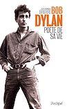 Télécharger le livre :  Bob Dylan, poète de sa vie