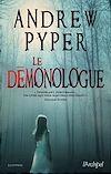 Le démonologue | Pyper, Andrew (1968-....). Auteur