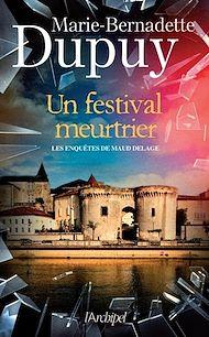 Téléchargez le livre :  Un festival meurtrier - Les enquêtes de Maud Delage