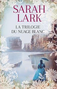 Téléchargez le livre :  La trilogie du nuage blanc