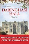 Daringham hall - tome 1 L'héritier | Taylor, Kathryn