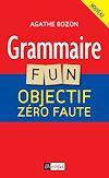 Grammaire fun : objectif zéro faute