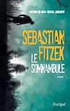 Le somnambule | Fitzek, Sebastian. Auteur
