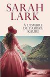 À l'ombre de l'arbre Kauri | Lark, Sarah