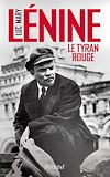 Lénine, le tyran rouge
