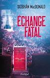 Échange Fatal | MacDonald, Siobhan