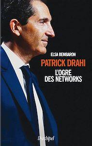 Téléchargez le livre :  Patrick Drahi, l'ogre des networks