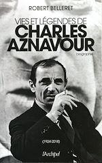 Download this eBook Vie et légendes de Charles Aznavour