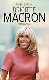 Télécharger le livre : Brigitte Macron l'affranchie