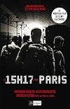 Télécharger le livre :  Le 15h17 pour Paris : l'histoire d'un train, d'un terrorriste et de trois héros