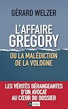 L'affaire Gregory, ou la malédiction de la Vologne | Welzer, Gérard