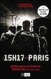 Le 15h17 pour Paris : l'histoire d'un train, d'un terrorriste et de trois héros | Sadler, Anthony