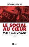 Télécharger le livre :  Le Social au coeur. Mai 68 vivant.