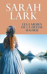 Téléchargez le livre :  Les larmes de la déesse maorie