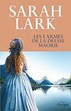 Les larmes de la déesse maorie | Lark, Sarah. Auteur