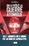 Télécharger le livre :  On a frôlé la guerre atomique !