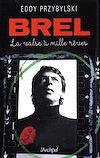 Télécharger le livre :  Brel, la valse à mille rêves (éd. 2018)