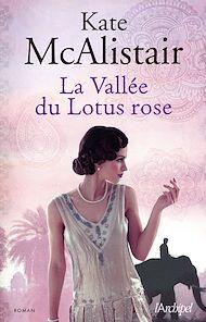 Téléchargez le livre :  La vallée du lotus rose