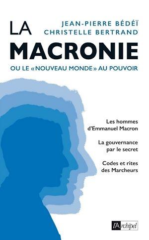Téléchargez le livre :  La macronie ou le nouveau monde au pouvoir