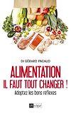 Télécharger le livre :  Alimentation : Il faut tout changer !