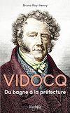 Télécharger le livre :  Vidocq, du bagne à la préfecture