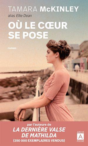 Où le coeur se pose | McKinley, Tamara. Auteur