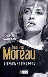 Télécharger le livre :  Jeanne Moreau l'impertinente
