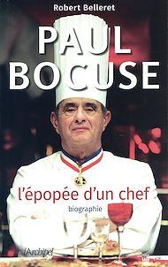 Téléchargez le livre :  Paul Bocuse, l'épopée d'un chef