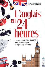 Téléchargez le livre :  L'anglais en 24 heures