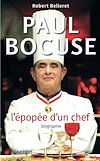 Paul Bocuse, l'épopée d'un chef | Belleret, Robert